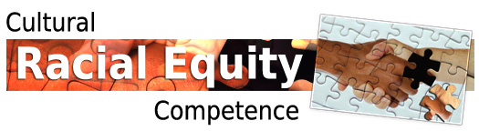 Racial Equity and Cultural Competency