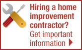 Hiring a home improvement contractor? Get important information