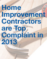 Home Improvement Contractors are Top Complaint in 2013