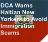 DCA Warns Haitian New Yorkers to Avoid Immigration Scams