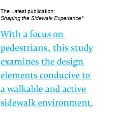 With a focus on pedestrians, this study examines the design elements conducive to a walkable and active sidewalk environment.