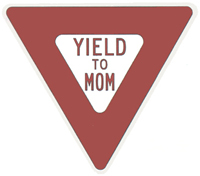 11A - Yield to Mom sign: $30