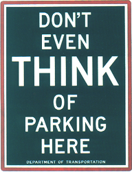 "6A - Don't Even Think Of Parking Here 18"" x 24"": $50"