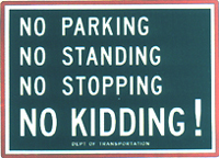 "6B - No Parking...No Kidding! 24"" x 18"": $50"
