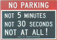 6C - No Parking...Not At All! $50