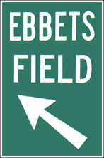 "7C - Ebbets Field directional reproduction 12"" x 18: $25"