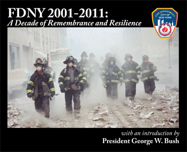 FDNY 2001-2011 A Decade of Remembrance and Resilience