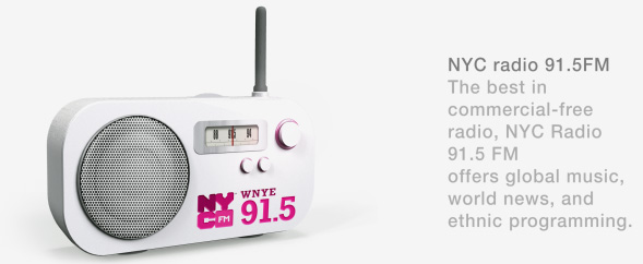 The best in commercial-free radio, NYC Radio 91.5FM offers global music, world news, and ethnic programming.