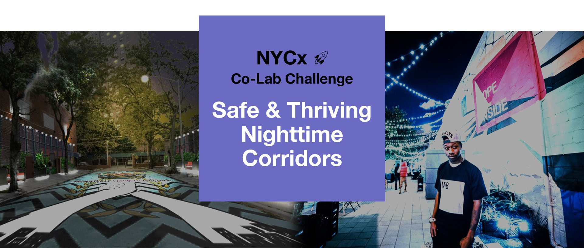 NYCx Co-Lab Challenge: Safe & Thriving Nighttime Corridors