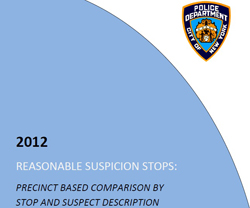Click here to download the 2012 NYPD Reasonable Suspicion Stops Report