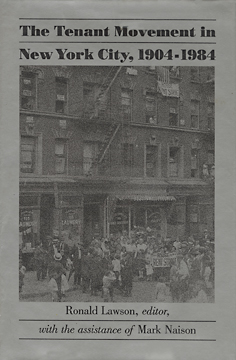 The Tenant Movement in New York City, 1904-1984, Ed. Ronald Lawson